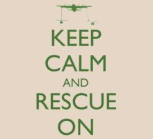 Keep Calm and Rescue On by Ryan Deis