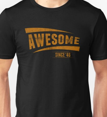 Awesome Since'46 Unisex T-Shirt
