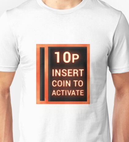 10p insert coin to activate Unisex T-Shirt