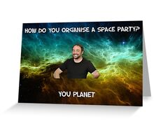 Lame dad space joke ft Mark Sheppard Greeting Card