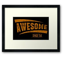 Awesome Since '54 Framed Print