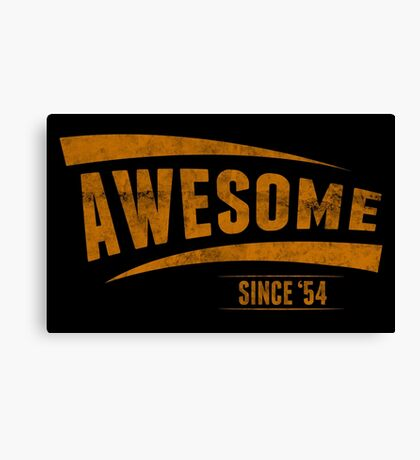 Awesome Since '54 Canvas Print