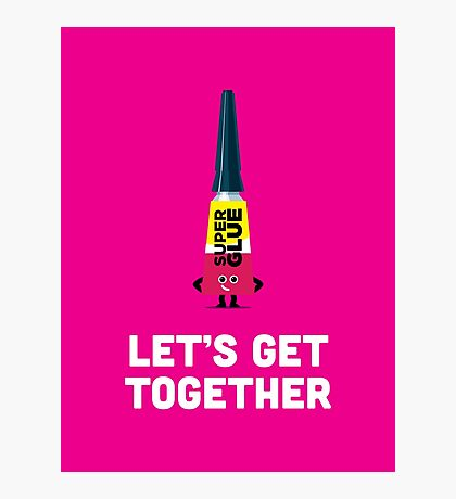 Character Building - Valentines - Superglue - Let's Get Together Photographic Print