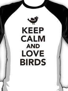 Keep calm and love birds T-Shirt
