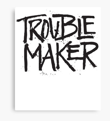 Trouble Maker - Cute Kids Funny Saying Boys Girls Design Canvas Print