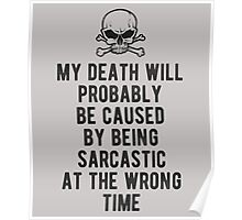 My Death Caused...By Being Sarcastic Poster