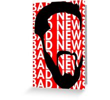 The Face of Bad News Greeting Card