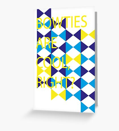 Graphic Design Bowties Are Cool Right? Greeting Card