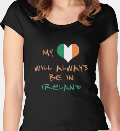 My Heart Will Always Be In Ireland Women's Fitted Scoop T-Shirt