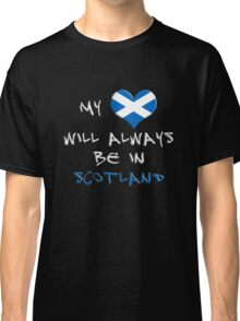 My Heart Will Always Be In Scotland Classic T-Shirt