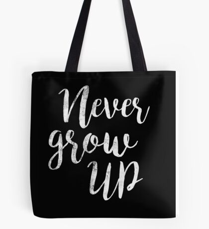 Never Grow up | peter pan | Quote Tote Bag
