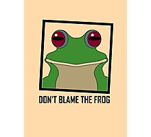 DON'T BLAME THE FROG Photographic Print