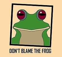 DON'T BLAME THE FROG by Jean Gregory  Evans