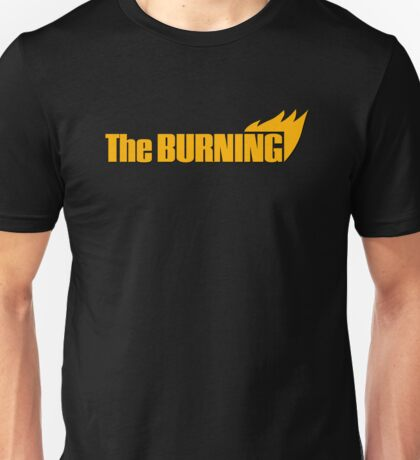 The burning! Unisex T-Shirt