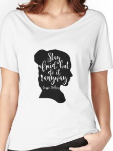 Stay Afraid, But Do It Anyway - Carrie Fisher quote Women's Relaxed Fit T-Shirt