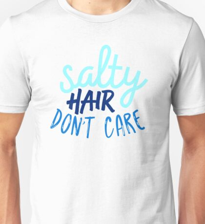 Salty Hair Dont Care  Unisex T-Shirt