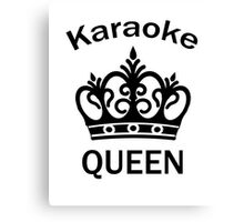 Queen of Karaoke TShirt for Women and Girls Who Love To Sing Canvas Print