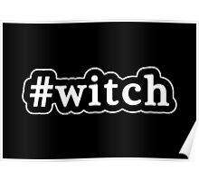 Witch - Hashtag - Black & White Poster