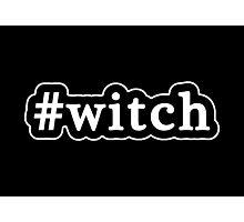 Witch - Hashtag - Black & White Photographic Print