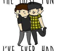 The most fun I've ever had- Phan  by Hannah Hoffman