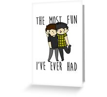 The most fun I've ever had- Phan  Greeting Card
