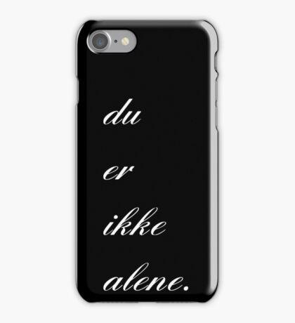 DU er ikke alene iPhone Case/Skin