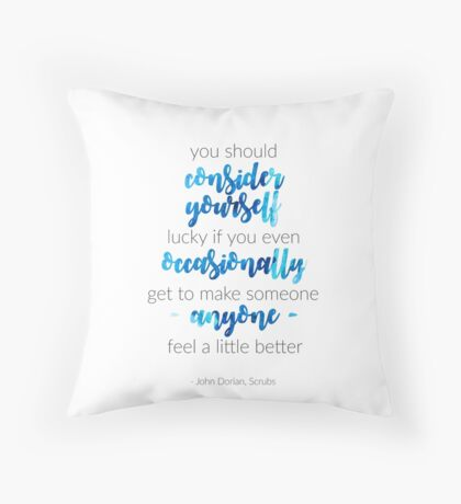 Scrubs Finale Quote Throw Pillow