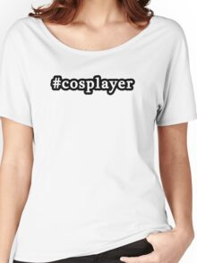 Cosplayer - Hashtag - Black & White Women's Relaxed Fit T-Shirt