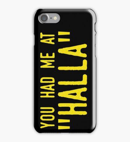 "You had me at ""halla"" iPhone Case/Skin"