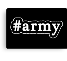 Army - Hashtag - Black & White Canvas Print
