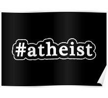 Atheist - Hashtag - Black & White Poster
