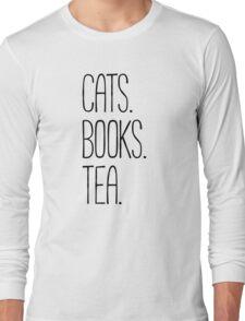 CATS. BOOKS. TEA. Long Sleeve T-Shirt
