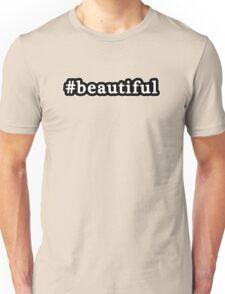 Beautiful - Hashtag - Black & White Unisex T-Shirt