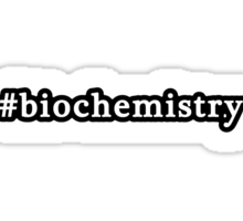 Biochemistry - Hashtag - Black & White Sticker