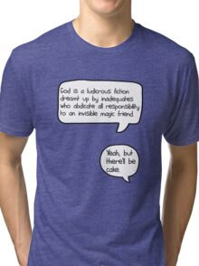 Yeah, but there'll be cake [version 2] Tri-blend T-Shirt