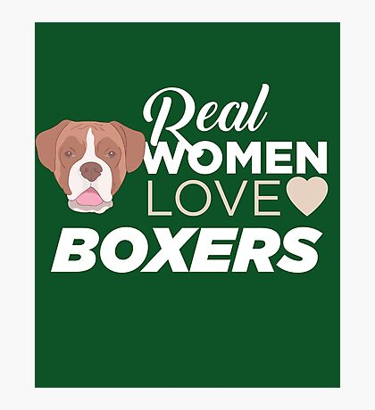 Real Women Love Boxers  Photographic Print