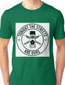 the streets are ours Unisex T-Shirt