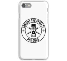 the streets are ours iPhone Case/Skin