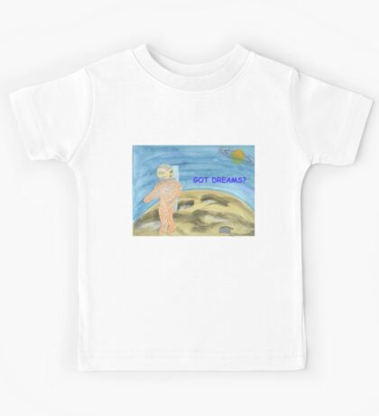 Got Dreams? Kids Tee