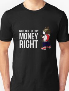 Kanye West -- Wait Till I Get My Money Right T-Shirt