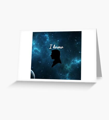 Han Solo- I know Greeting Card