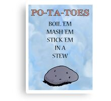 PO-TA-TOES Canvas Print