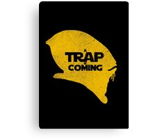 A Trap is Coming Canvas Print