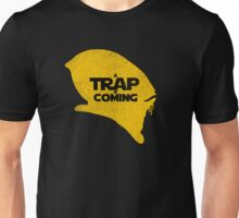 A Trap is Coming Unisex T-Shirt