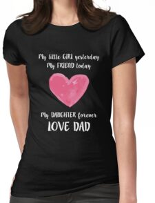 Love My Daughter Forever Womens Fitted T-Shirt