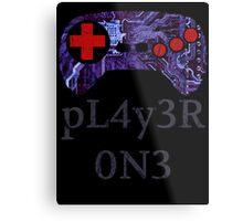 I Am pL4y3R 0N3 Metal Print