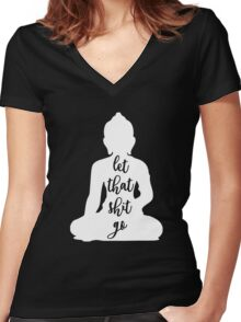 Let That Shit Go T Shirt Women's Fitted V-Neck T-Shirt