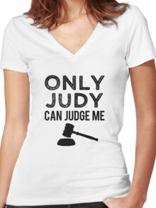 Only Judy can Judge Me funny saying  Women's Fitted V-Neck T-Shirt