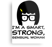 Tina Belcher - I'm A Smart, Strong, Sensual Woman T Shirt Metal Print
