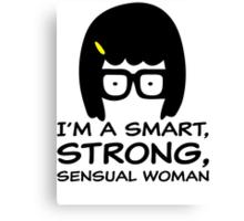 Tina Belcher - I'm A Smart, Strong, Sensual Woman T Shirt Canvas Print